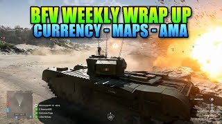 Battlefield 5 Weekly Wrap Up - Currency System, Map Updates, & AMA Answers