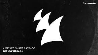 Lifelike & Kris Menace - Discopolis 2.0 (Club Mix)