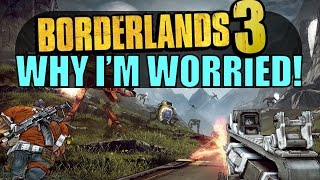 Why I'm Worried about Borderlands 3!