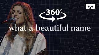 What A Beautiful Name (360°) - Hillsong Worship