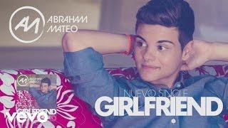 Abraham Mateo - GIRLFRIEND (AUDIO)