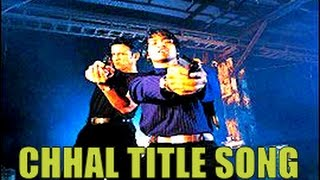 Chhal Title Song | Chhal (2002) | Kay Kay Menon, Jaya Seal & Prashant Narayanan