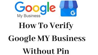 How To Verify Google My Business Without Verification Pin