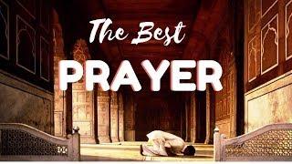 The Best Salah (Prayer) | Mufti Menk
