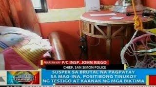 Suspek sa brutal na pagpatay sa mag-ina sa San Simon, Pampanga, hawak na ng pulisya