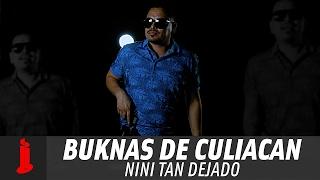 Buknas de Culiacan - Nini Tan Dejado (Video Lyric Oficial)