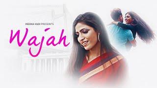 Wajah - वजह - Official Songs (HD) - Adrita Jhinuk - Popular Romantic Hindi Song - Musical Maestros