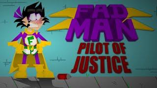 FADMAN Episode 1 - Pilot of Justice