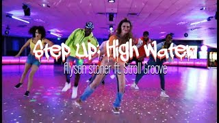 Step Up: High Water   Alyson Stoner ft. Stroll Groove