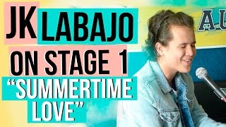 JK LABAJO - SUMMERTIME LOVE (Stage 1 Live Performance)