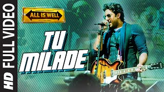 Tu Milade FULL VIDEO Song - Ankit Tiwari   All Is Well   T-Series