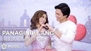 ALEX GONZAGA - Panaginip Lang (Official Music Video)