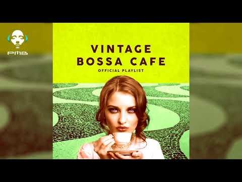 Xxx Mp4 Vintage Bossa Café Official Playlist 2 Hours Of Bossa Nova 3gp Sex