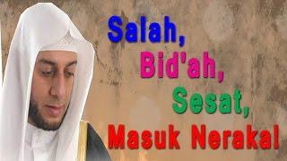 Salah, Bid'ah, Sesat, Masuk Neraka - Syekh Ali Jaber