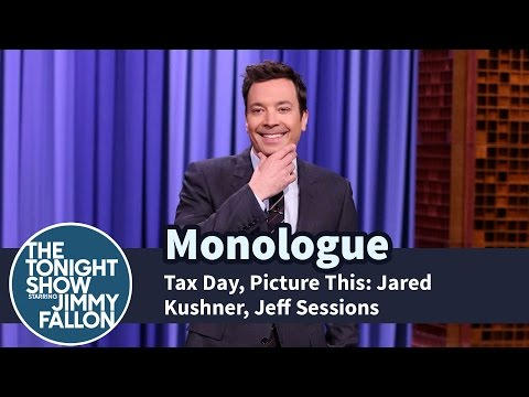 Tax Day Picture This Jared Kushner Jeff Sessions Monologue