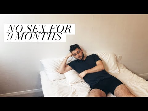 i didn't have sex for 9 months..