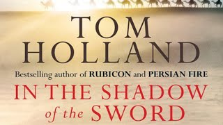 In the Shadow of the Sword - Tom Holland [AUDIOBOOK] - Part 4