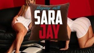Sleeping with porn star Sara Jay