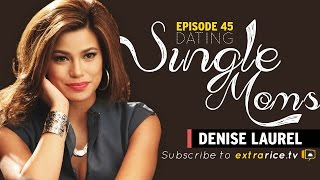 Dating Single Moms: Denise Laurel The Cave Ep. 45