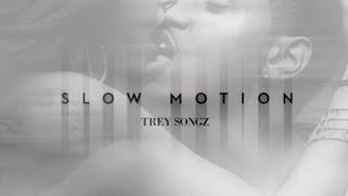 Trey Songz - slow motion *NEW 2015*