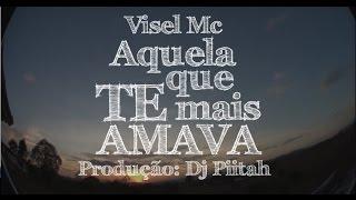 Visel Mc, DJ Piitah & Borghi - Aquela que mais te amava (Lyric Video)