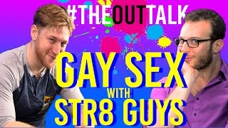 GAY SEX WITH STRAIGHT GUYS - #theOUTtalk: Ep 9 (LGBT Talk Show / Gay Web Series) / OutliciousTV