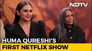 Huma Qureshi And Deepa Mehta On Their First Netflix Series 'Leila' & More