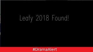 I Found Leafy --- 2018 --- #DramaAlert