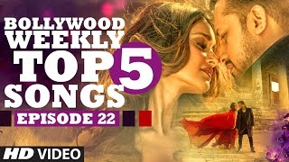 Bollywood Weekly Top 5 Songs | Episode 22 | Hindi Songs 2017 | T-Series