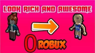 ROBLOX | HOW TO LOOK RICH/LIKE PRO PEOPLE WITH 0 ROBUX! [2017] [GIRLS VERSION]