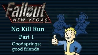 Fallout New Vegas: No Kill Run - Part 1 - Goodsprings