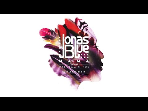 Download Jonas Blue - Mama (Perplexus Remix) ft. William Singe