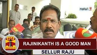 Superstar Rajinikanth is a good man | Minister Sellur Raju | Thanthi TV