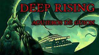 Agujeros de Guión: DEEP RISING, el misterio de las profundidades