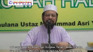 Amalan2 Mudah dan Ringkas Tetapi Besar Pahala dan Kelebihannya Menurut Hadits - Maulana Asri Yusoff