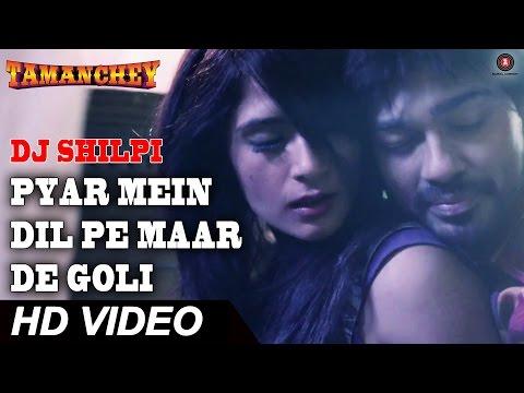 Xxx Mp4 Pyar Mein Dil Pe Maar De Goli DJ Shilpi Luv O Trigger Tamanchey Nikhil Richa 3gp Sex