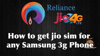 How to get jio sim for any Samsung 2G/3G phone