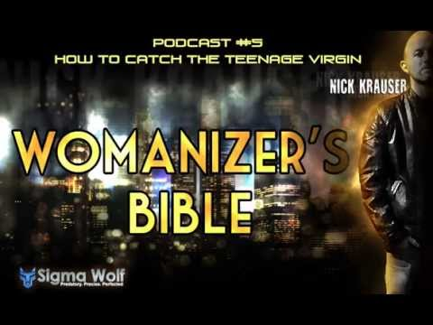 Womanizers Bible #5 - How To Catch The Teenage Virgin