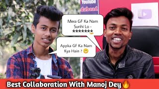 Collab With Manoj Dey 🔥🔥 GF Name Leaked ? 😱 😜