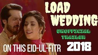 Load Wedding    Eid Ul Azha 2018   Pakistani Upcoming Movie cast and crew story review Bts    fahad