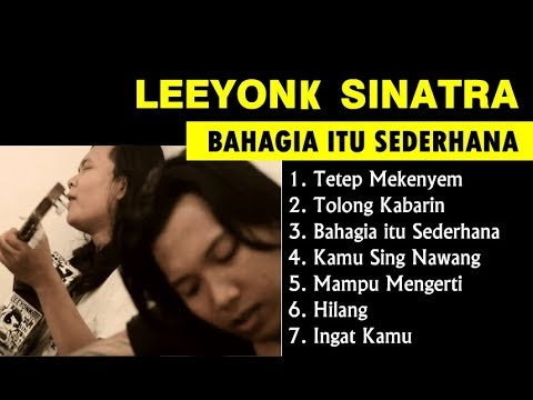 LEEYONK SINATRA FULL ALBUM BAHAGIA ITU SEDERHANA