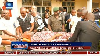 Court Asks Police To Return Dino Melaye To Hospital | Politics Today |