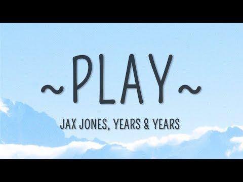 Jax Jones, Years & Years - Play (Lyrics)