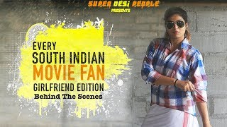 Behind The Scenes | When Your Girlfriend is South Indian Movie Fan | Super Desi People