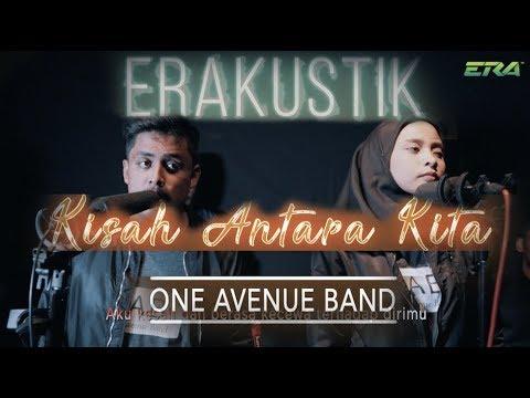ERAkustik One Avenue Band - Kisah Antara Kita