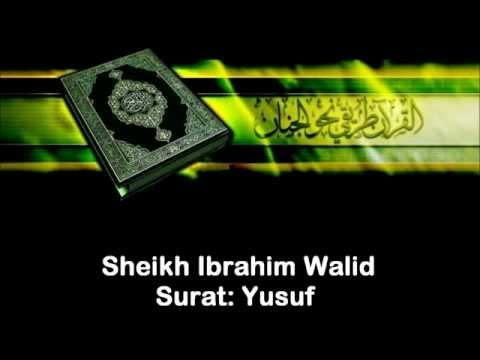 Walid Ibrahim Surat Yusef. nice voice