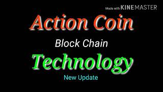Action Coin block chain technology.