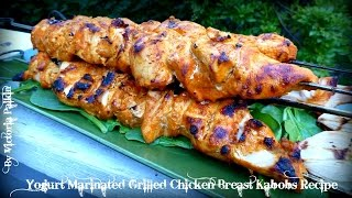 Yogurt Marinated Grilled Chicken Breast Kabobs Recipe | By Victoria Paikin