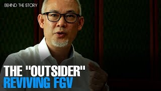 """BEHIND THE STORY:  The """"outsider"""" Reviving FGV"""
