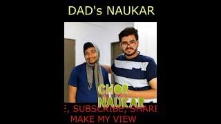 My DaD's Naukar - Naukar Nikla Chor funny Video